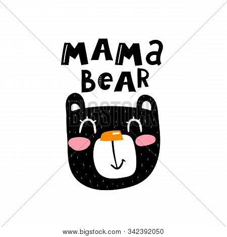 Mama Bear. Caricature Bear With Hand Drawing Lettering. Flat Vector Illustration For Kids. Baby Desi