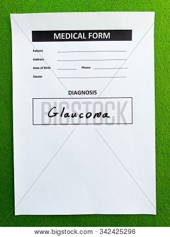 Diagnosis Glaucoma In A Medical Form On The Doctor Desk