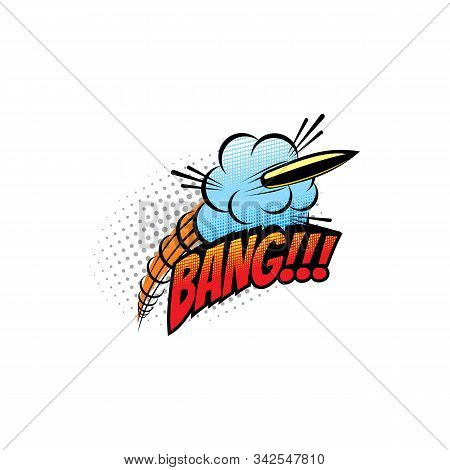Comic Sound Blast, Bubble Chat Cartoon Comic Book Icon. Vector Bang Sound Blast Of Bullet Shooting E