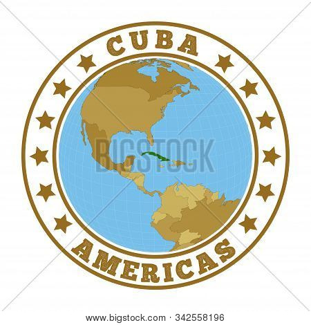 Cuba Logo. Round Badge Of Country With Map Of Cuba In World Context. Country Sticker Stamp With Glob