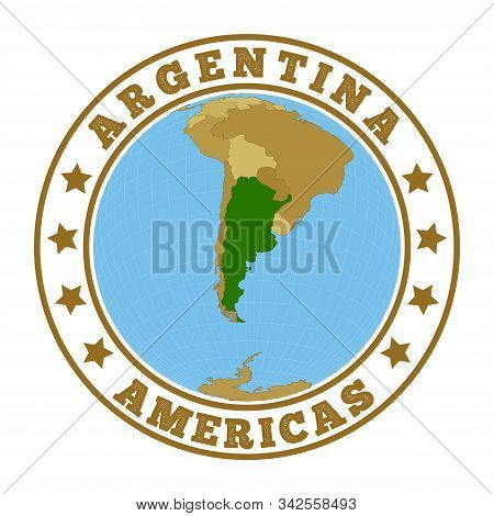 Argentina Logo. Round Badge Of Country With Map Of Argentina In World Context. Country Sticker Stamp