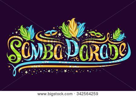 Vector Greeting Card For Samba Parade In Rio De Janeiro, Decorative Signage For Brazilian Show With