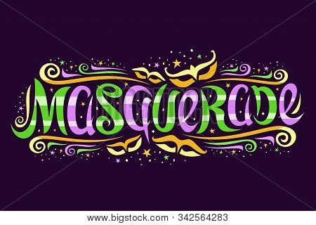 Vector Logo For Masquerade, Horizontal Banner With Curly Calligraphic Font, Design Flourishes And Fu