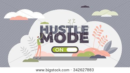 Hustle Mode On Vector Illustration. Business Challenge And Confidence In Tiny Person Concept. Rapid