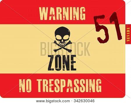 Alien Skull And Bones On Area 51 Pointer. Warning No Trespassing