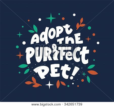 Pets Adoption Center Slogan Flat Vector Logotype. Animals Shelter Volunteers T Shirt Design.