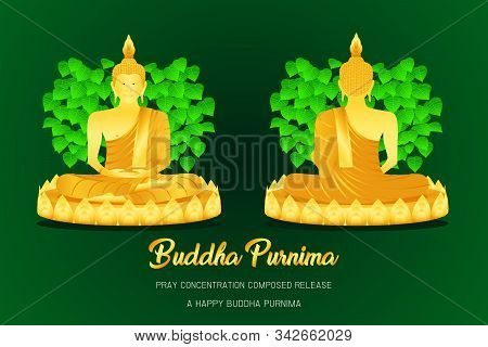 Happy Buddha Purnima Monk Phra Buddha Front - Back View Pray Concentration Composed Release Pho Leaf