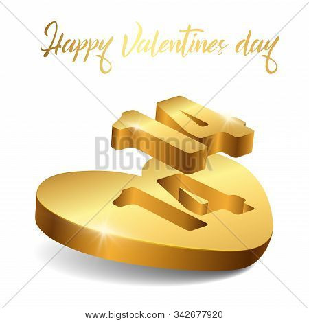 Holiday element Happy Valentines Day white isolated background design. Romantic composition with realistic 3d gold heart shape vector stock illustration for 14 february for flyers, invitation, poster