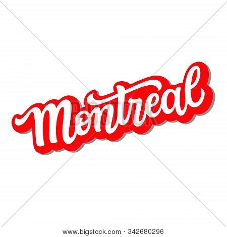 Montreal. Hand Drawn Canadien City Name. Vector Typography Inscription For T Shirts, Banners, Labels