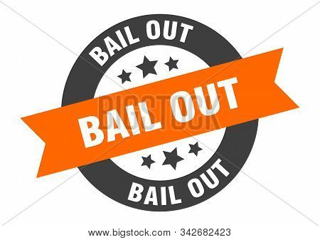 Bail Out Sign. Bail Out Orange-black Round Ribbon Sticker