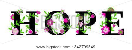 Hope Word Concept. Typography Text Design Decorated With Flowers. Floral Concept. Colorful Vector Il