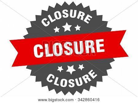 Closure Sign. Closure Red-black Circular Band Label