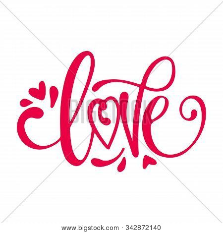 Love Calligraphy Phrase. Love Lettering Vector For Background, Vector Hand Drawn Illustration With B