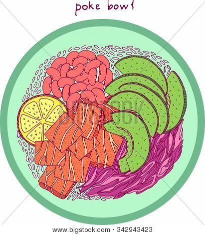 Poke Bowl. Asian Food Illustration. Bright Colorful Realistic Sketch. Salmon, Avocado, Rice Vector A