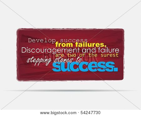 Develop success from failures. Discouragement and failure are two of the surest stepping stones to success. Motivational background. Typography poster. poster