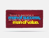Try not to become a man of success but rather try to become a man of value. Motivational background. Typography poster. poster