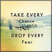 Inspirational Typographic Quote - Take every chance Drop every fear poster