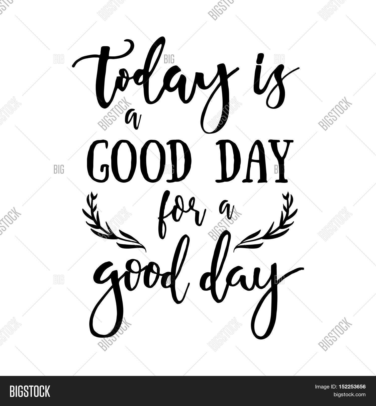 Today Good Day Good Vector Photo Free Trial Bigstock