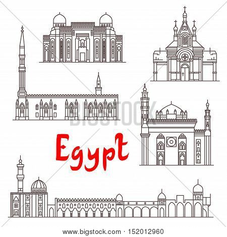 Historic landmarks, sightseeings, famous showplaces of Egypt. Vector thin line icons of Saint Virgin Mary Church, Abu al-Abbas al-Mursi, Al-Hussein, Al-Azhar Mosque, Mosque-Madrassa of Sultan Hassan for souvenir decoration elements