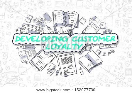 Green Inscription - Developing Customer Loyalty. Business Concept with Doodle Icons. Developing Customer Loyalty - Hand Drawn Illustration for Web Banners and Printed Materials.