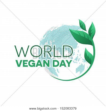 World vegan day emblem. Green leaves and the globe in background.