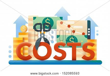 Reduce Costs - vector modern flat design illustration with coin stacks, dollar bills, scissors cutting the word Costs poster