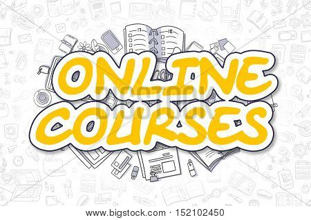 Online Courses - Sketch Business Illustration. Yellow Hand Drawn Word Online Courses Surrounded by Stationery. Doodle Design Elements.