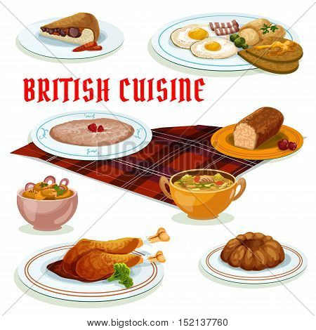 British cuisine breakfast menu icon with fried egg, bacon and toast, gingerbread cake, pudding, oatmeal porridge, beef kidney pie, turkey leg in berry sauce, potato salad and lamb soup