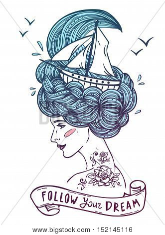 "Hand drawn color artwork of a dreaming young beautiful woman with ship in waves of curly swirly sea-like hair and rose tattoo on her neck and shoulder. Tattoo portrait zentangle fashion marine postcard vintage ribbon with ""follow your dream"" text."