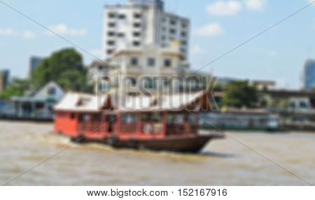 Abstract blur Famous and celebrated tourist attraction with dinner or lunch in Cruise on the Chao Phraya River is the famous trip.