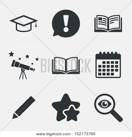 Pencil and open book icons. Graduation cap symbol. Higher education learn signs. Attention, investigate and stars icons. Telescope and calendar signs. Vector