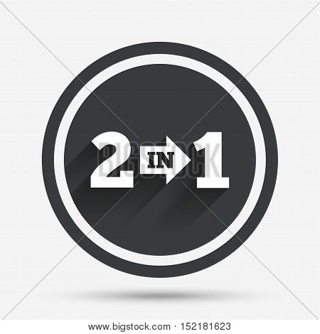 Two in one suite sign icon. 2 in 1 symbol with arrow. Circle flat button with shadow and border. Vector