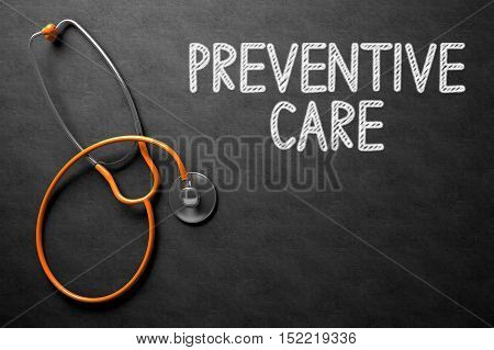 Medical Concept: Black Chalkboard with Handwritten Medical Concept - Preventive Care with Orange Stethoscope. Top View. Medical Concept: Black Chalkboard with Preventive Care. 3D Rendering.