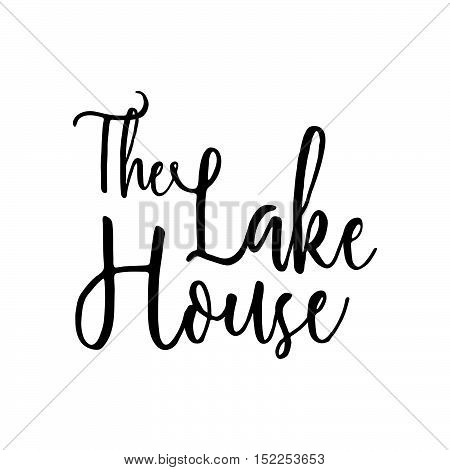 The Lake House - Vector Signpost Lettering Print. Vector Art Isolated On White Background. Sign In M