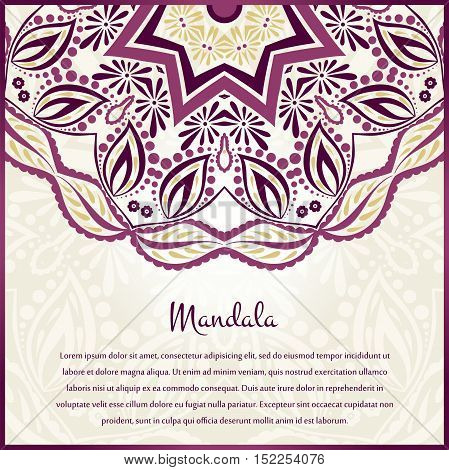 Flower circular background. A stylized drawing. Mandala. Vintage decorative elements. Islam, Arabic, Indian, ottoman motifs. Stylized flowers. Place in the text. Wine, burgundy color.