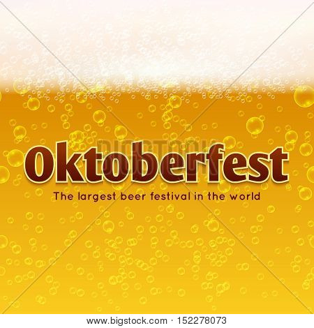 Oktoberfest beer festival vector poster with beer, bubbles and foam background. Banner event with beverage ale backdrop illustration