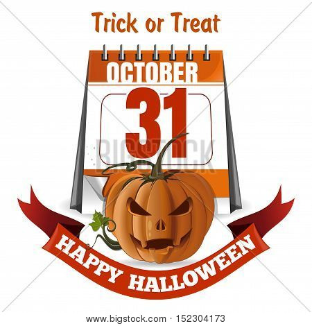 Halloween design. Jack-o'-lantern on a background of a calendar. 31st October. Happy Halloween. Trick or treat. Vector illustration isolated on white background