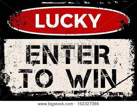 Lucky, Enter To Win Sign