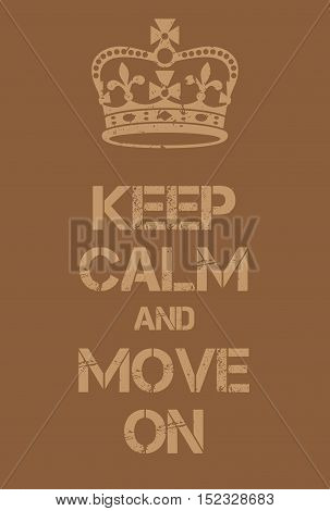Keep Calm And Move On Poster