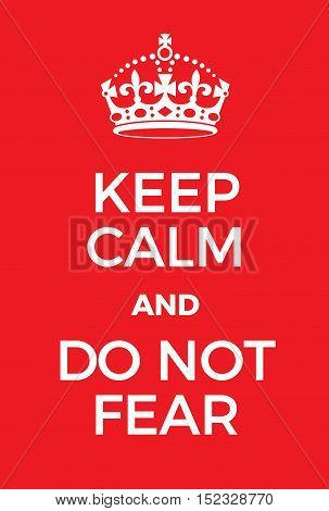 Keep Calm And Do Not Fear Poster