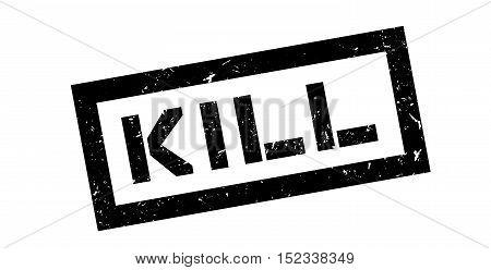 Kill Rubber Stamp