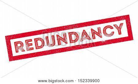 Redundancy Rubber Stamp