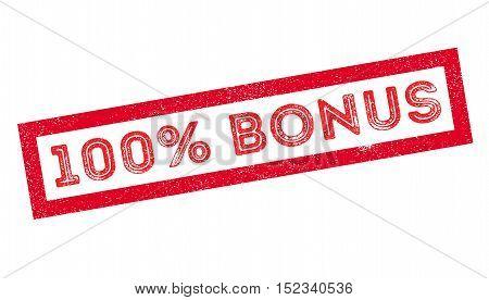 100 Percent Bonus Rubber Stamp