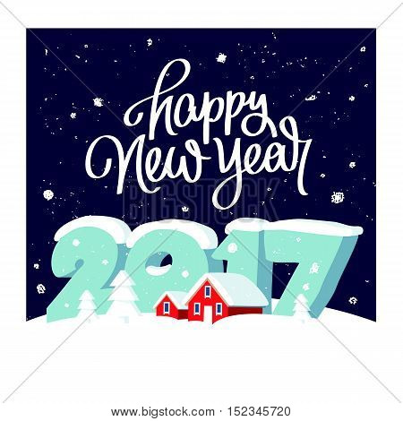 Quote Happy New Year. Great holiday gift card. Large numbers 2017 and red snow-covered houses. Vector illustration on dark blue background. The trend calligraphy.