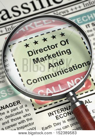 Director Of Marketing And Communications. Newspaper with the Vacancy. Newspaper with Classified Advertisement of Hiring Director Of Marketing And Communications. Hiring Concept. Selective focus. 3D.