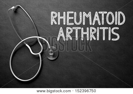Medical Concept: Black Chalkboard with Rheumatoid Arthritis. Medical Concept: Black Chalkboard with Handwritten Medical Concept - Rheumatoid Arthritis with White Stethoscope. Top View. 3D Rendering.