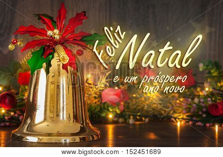 Merry Christmas message in Portuguese. Feliz Natal e um prospero ano novo message with christmas lights and golden bell background.