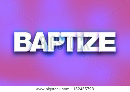 Baptize Concept Colorful Word Art