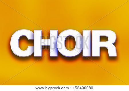 Choir Concept Colorful Word Art
