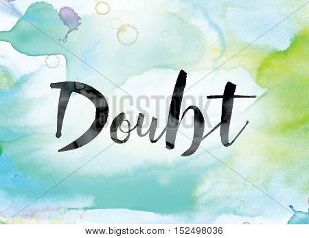 Doubt Colorful Watercolor And Ink Word Art